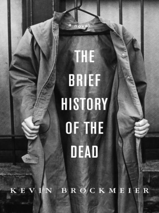 Title details for The Brief History of the Dead by Kevin Brockmeier - Wait list