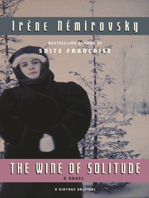 Title details for The Wine of Solitude by Irene Nemirovsky - Wait list