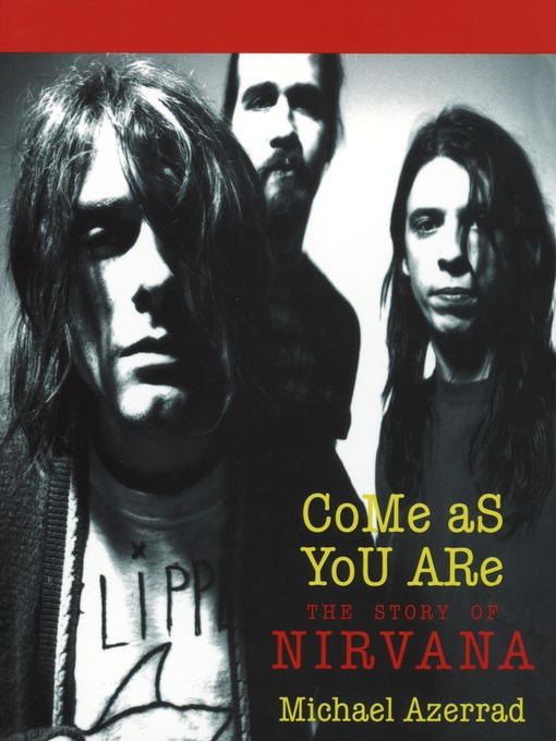 Title details for Come As You Are by Michael Azerrad - Available
