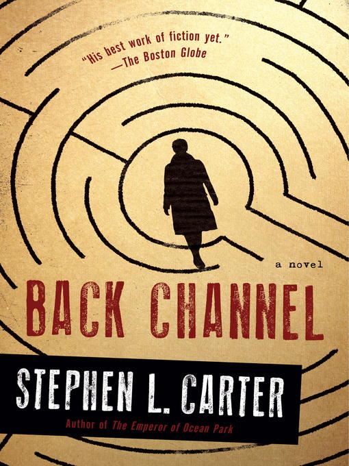 Title details for Back Channel by Stephen L. Carter - Available