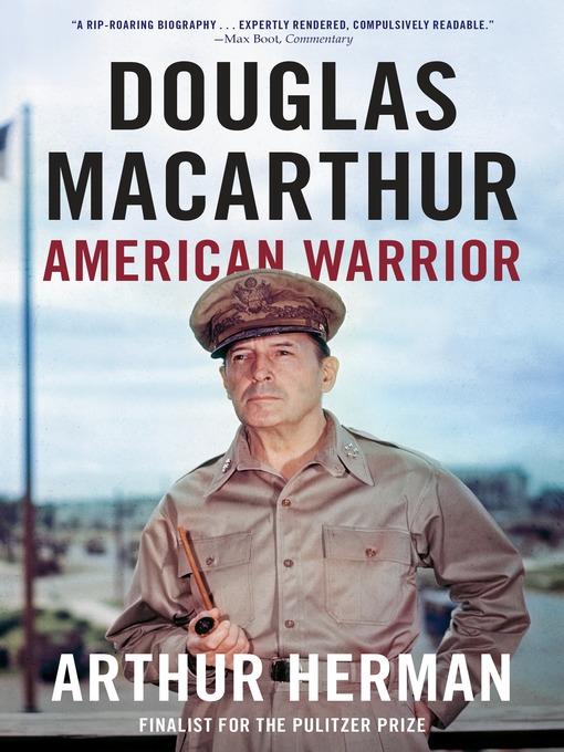 Title details for Douglas MacArthur by Arthur Herman - Available