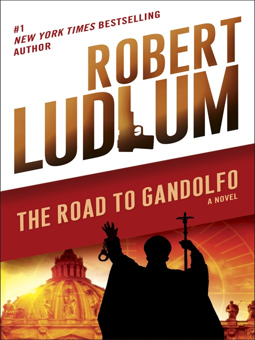 Title details for The Road to Gandolfo by Robert Ludlum - Available
