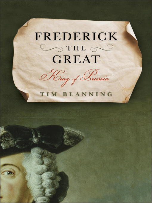 Title details for Frederick the Great by Tim Blanning - Available