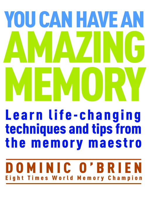 Title details for You Can Have an Amazing Memory by Dominic O'Brien - Available