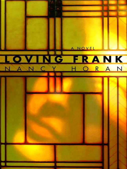 Title details for Loving Frank by Nancy Horan - Wait list