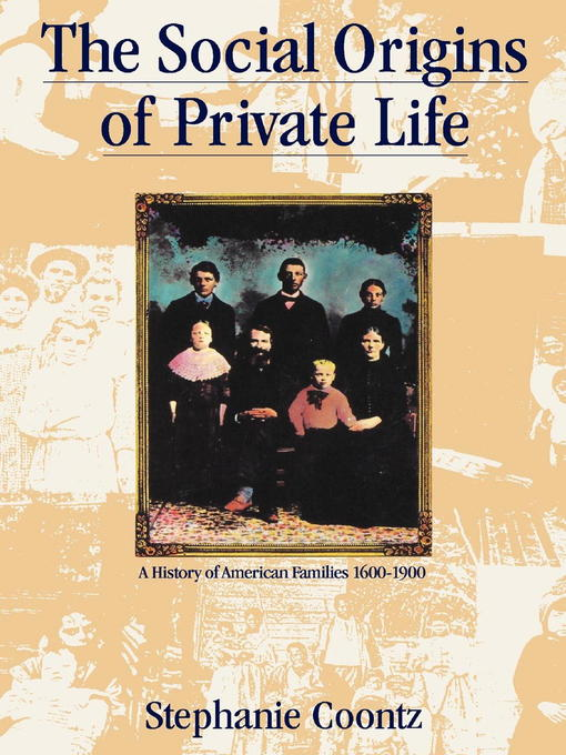 Title details for The Social Origins of Private Life by Stephanie Coontz - Available
