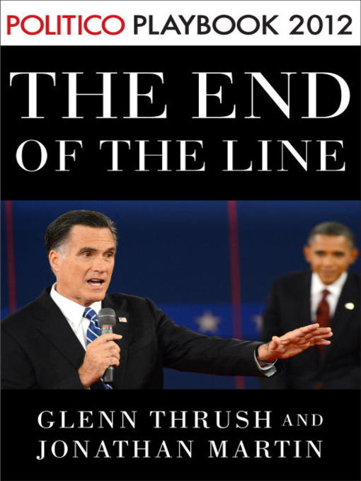 Title details for The End of the Line by Glenn Thrush - Available
