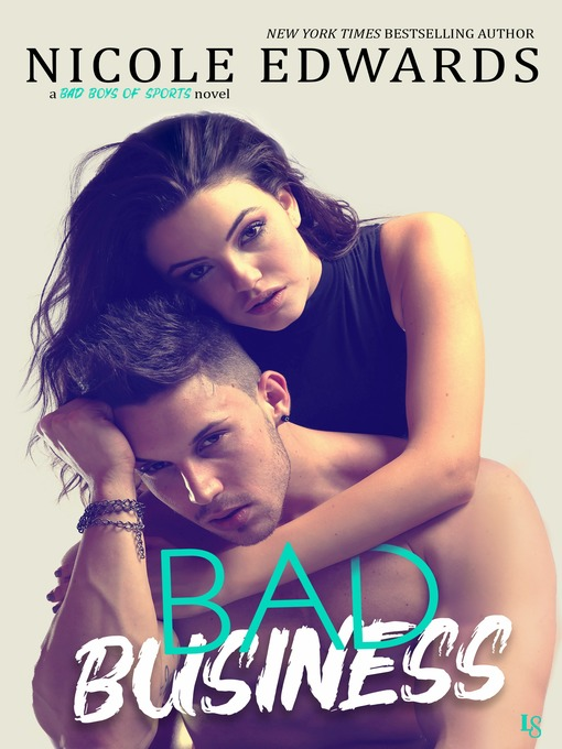Title details for Bad Business by Nicole Edwards - Available