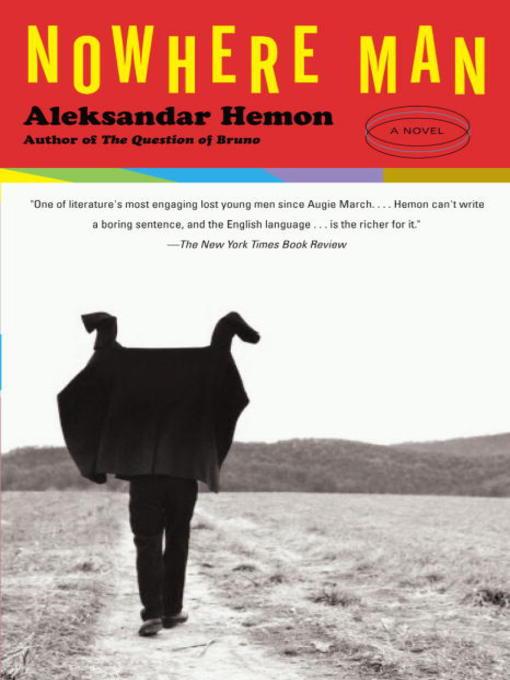 Title details for Nowhere Man by Aleksandar Hemon - Available