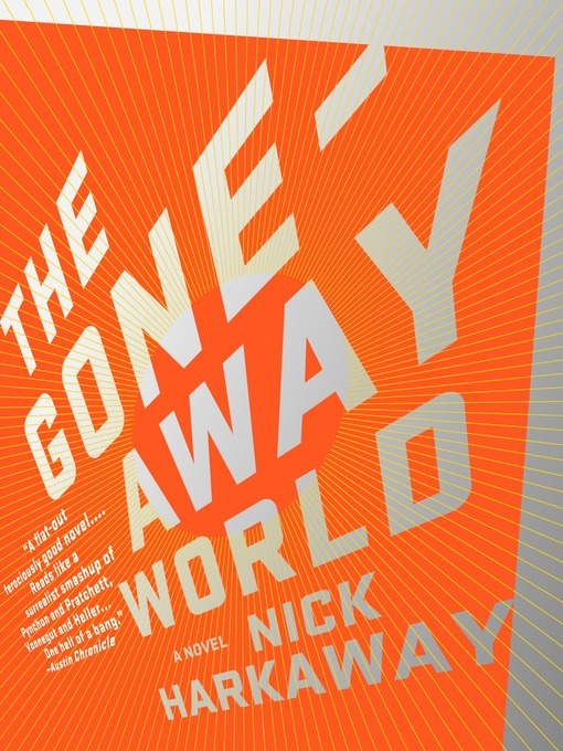Title details for The Gone-Away World by Nick Harkaway - Available