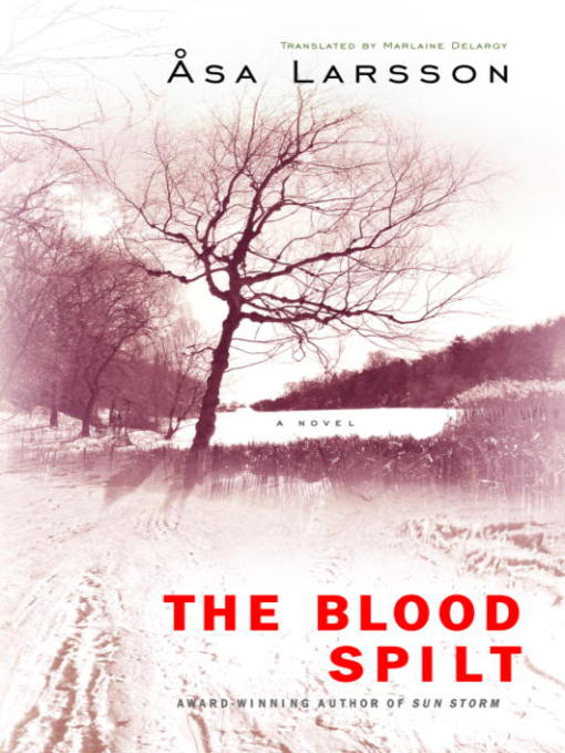 Title details for The Blood Spilt by Asa Larsson - Available