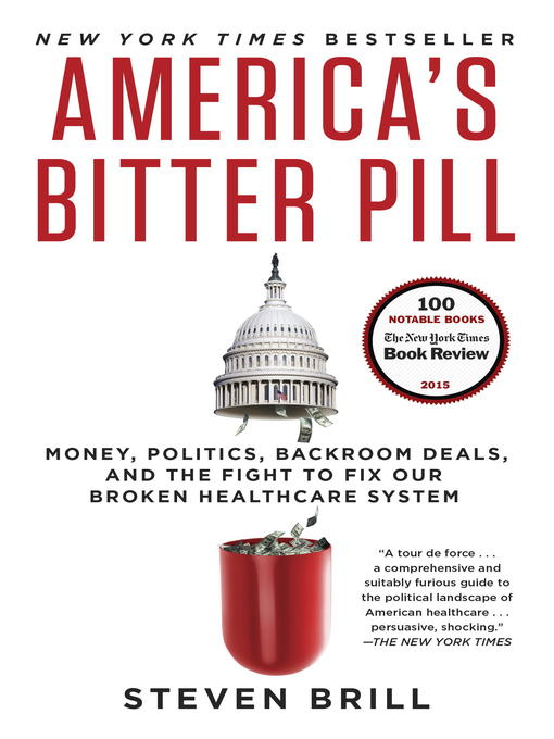 Title details for America's Bitter Pill by Steven Brill - Wait list
