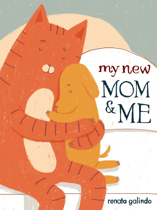 Title details for My New Mom & Me by Renata Galindo - Available