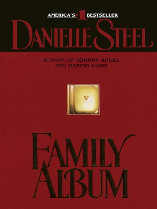 Title details for Family Album by Danielle Steel - Available