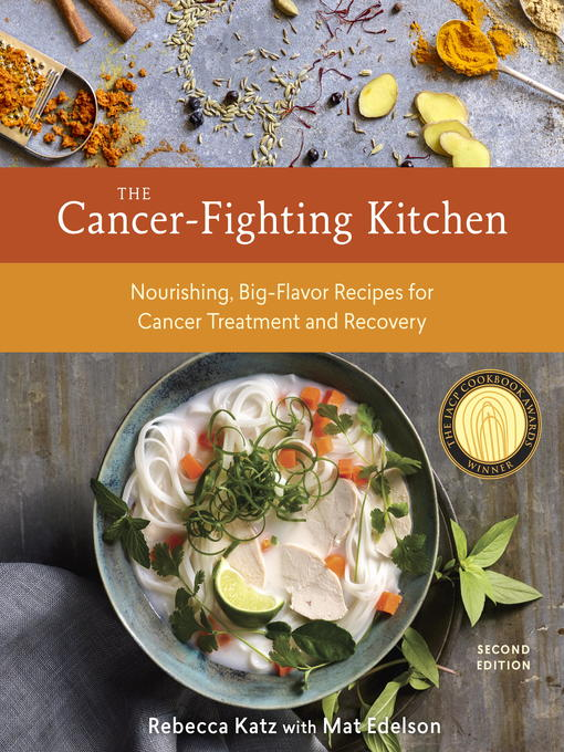 Title details for The Cancer-Fighting Kitchen by Rebecca Katz - Available