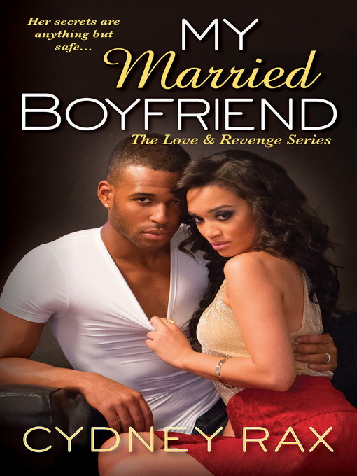 Title details for My Married Boyfriend by Cydney Rax - Available