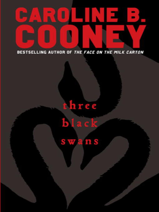 Title details for Three Black Swans by Caroline B. Cooney - Wait list