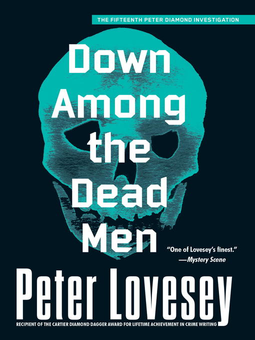 Title details for Down Among the Dead Men by Peter Lovesey - Available
