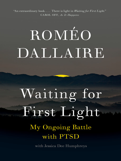 Détails du titre pour Waiting for First Light par Romeo Dallaire - Disponible