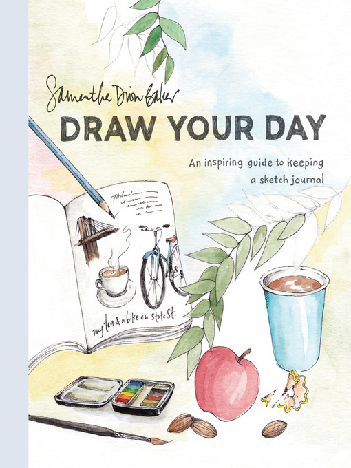 Title details for Draw Your Day by Samantha Dion Baker - Wait list