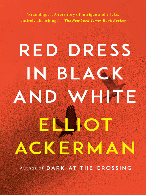 Title details for Red Dress in Black and White by Elliot Ackerman - Available