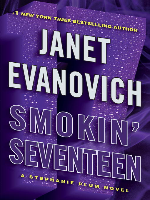 Title details for Smokin' Seventeen by Janet Evanovich - Available