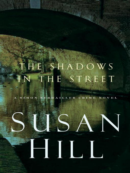 Title details for The Shadows in the Street by Susan Hill - Wait list