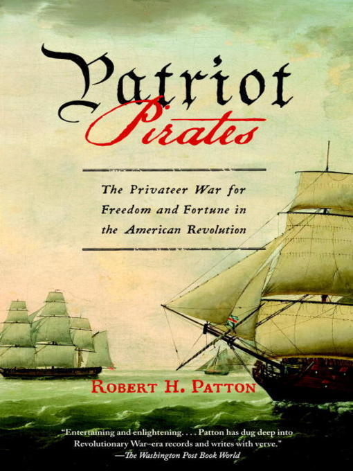 Title details for Patriot Pirates by Robert H. Patton - Available