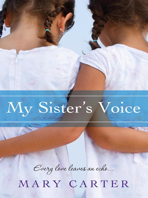 Title details for My Sister's Voice              by Mary Carter - Wait list