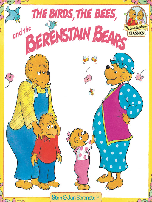 Title details for The Birds, the Bees, and the Berenstain Bears by Stan Berenstain - Available