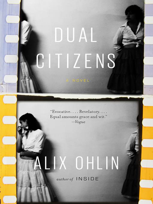 Title details for Dual Citizens by Alix Ohlin - Available