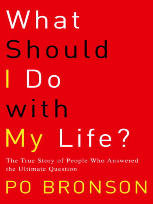 Title details for What Should I Do with My Life? by Po Bronson - Wait list