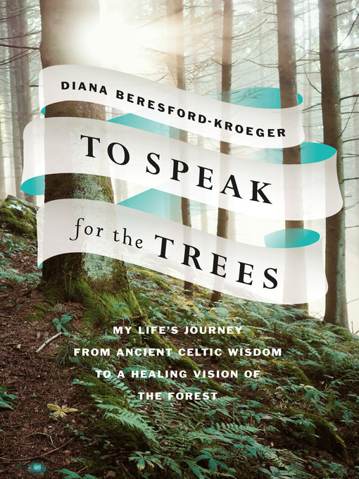 Title details for To Speak for the Trees by Diana Beresford-Kroeger - Wait list