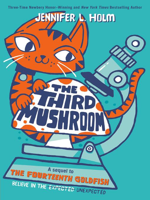 Title details for The Third Mushroom by Jennifer L. Holm - Wait list