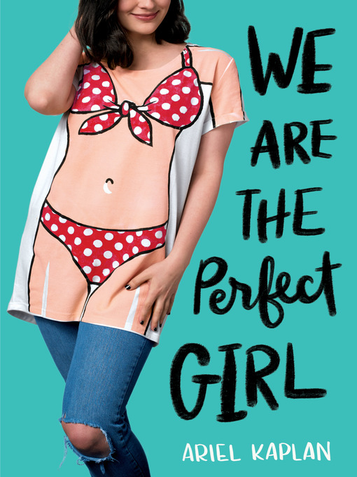 Title details for We Are the Perfect Girl by Ariel Kaplan - Available