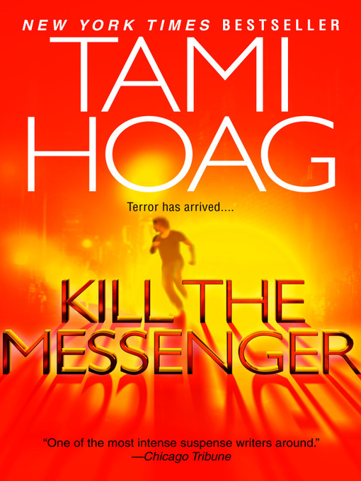 Title details for Kill the Messenger by Tami Hoag - Available