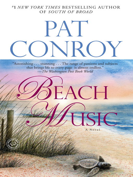 Title details for Beach Music by Pat Conroy - Available