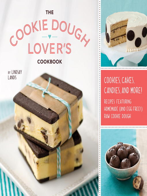 Title details for The Cookie Dough Lover's Cookbook by Lindsay Landis - Available