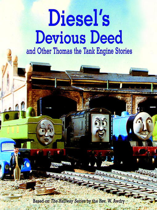 Title details for Diesel's Devious Deed and Other Thomas the Tank Engine Stories by Rev. W. Awdry - Wait list