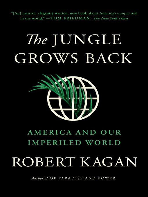 Title details for The Jungle Grows Back by Robert Kagan - Available