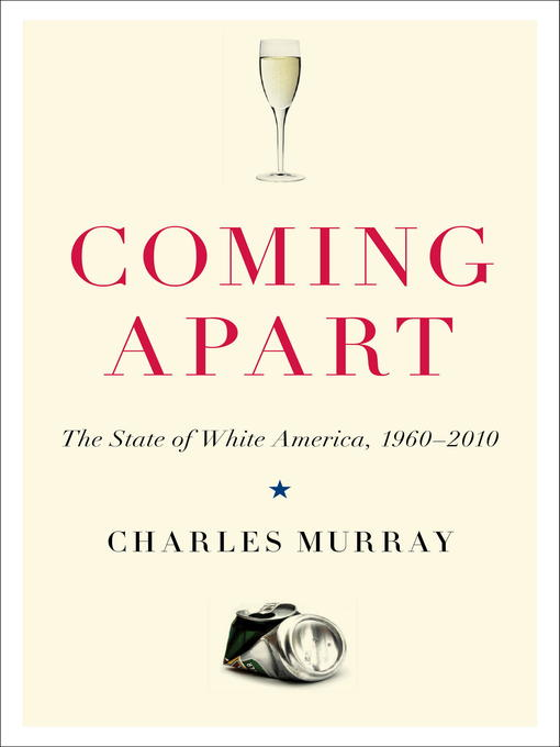 Title details for Coming Apart by Charles Murray - Wait list