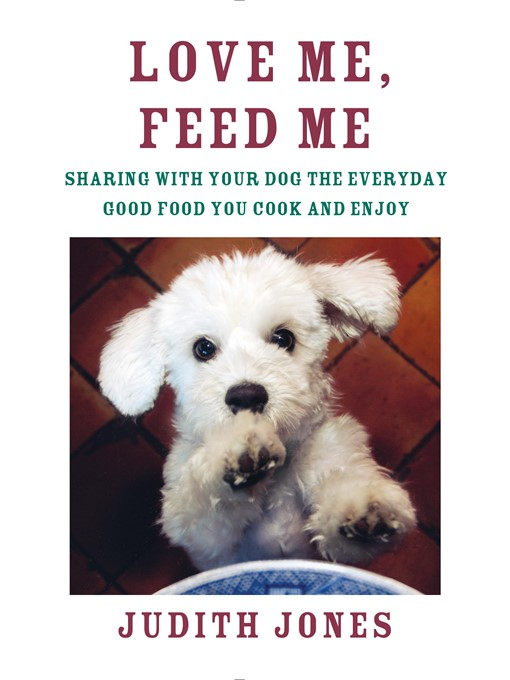 Title details for Love Me, Feed Me by Judith Jones - Available