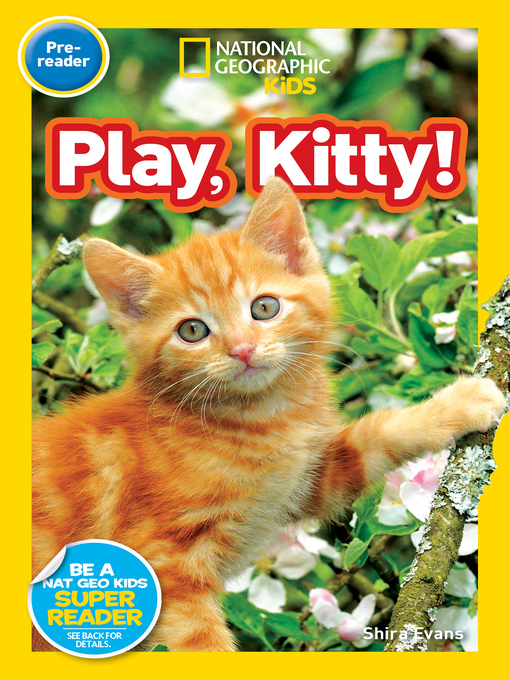 Title details for National Geographic Readers: Play, Kitty! by National Geographic Kids - Available