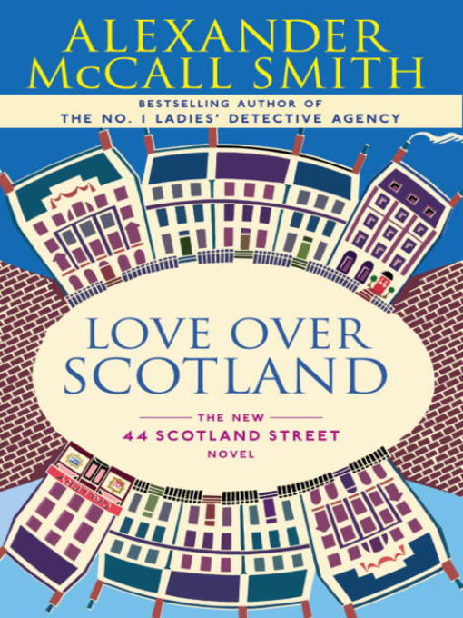 Title details for Love Over Scotland by Alexander McCall Smith - Available