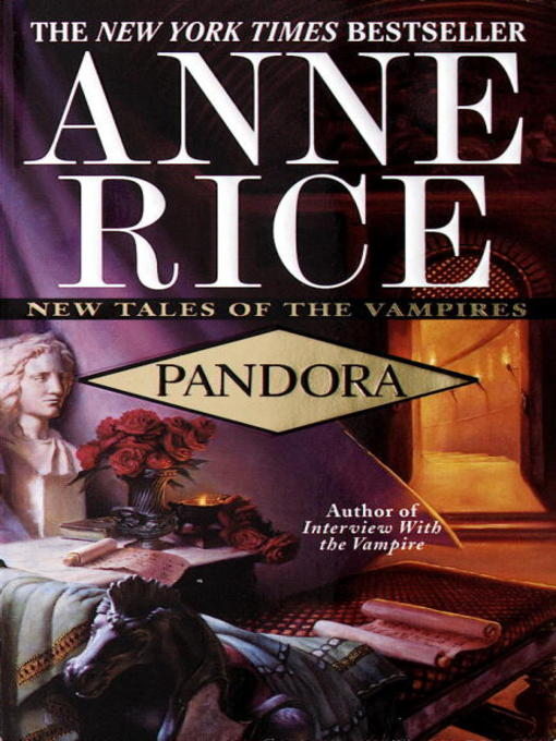 Title details for Pandora by Anne Rice - Available