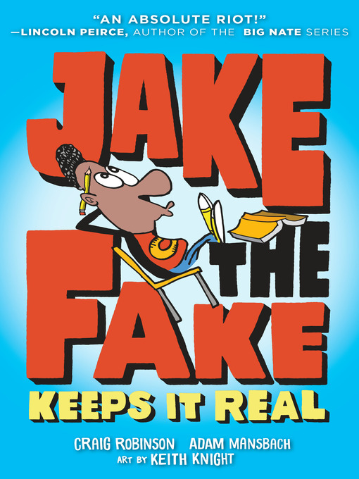 Title details for Jake the Fake Keeps It Real by Craig Robinson - Wait list