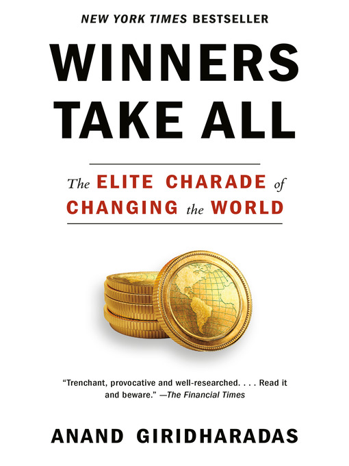 Title details for Winners Take All by Anand Giridharadas - Wait list