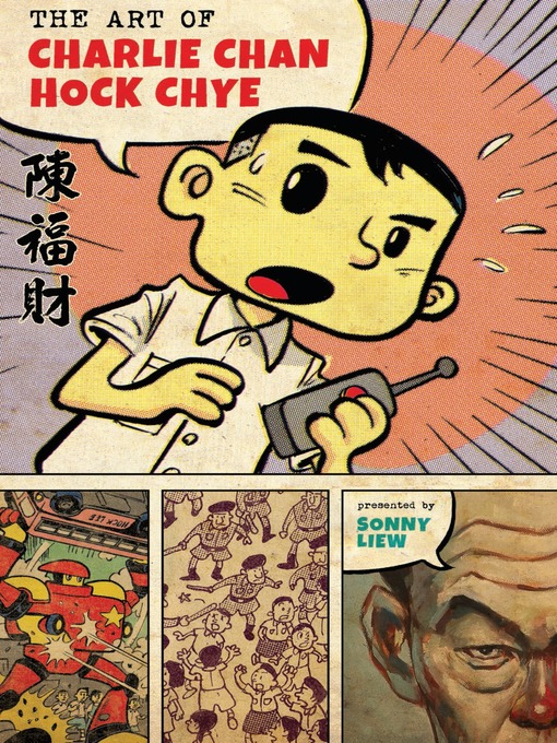 Title details for The Art of Charlie Chan Hock Chye by Sonny Liew - Available