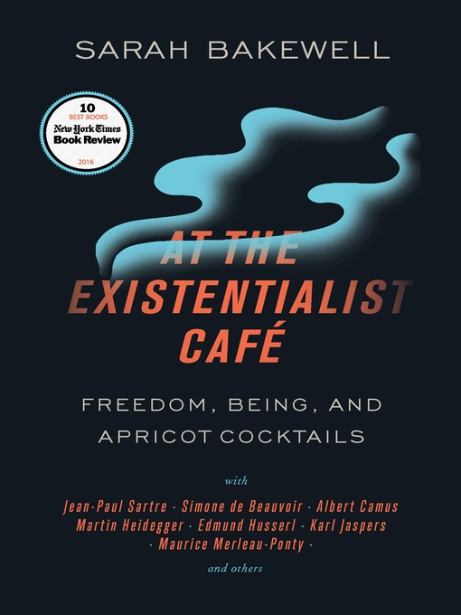 Title details for At the Existentialist Café by Sarah Bakewell - Wait list