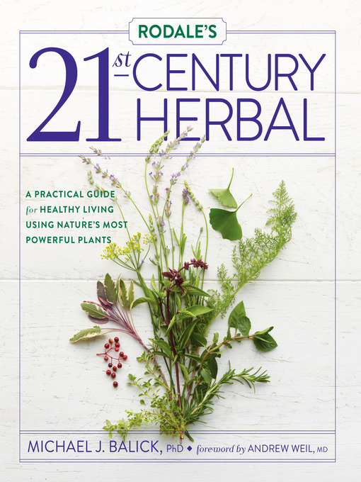 Title details for Rodale's 21st-Century Herbal by Michael Balick - Available